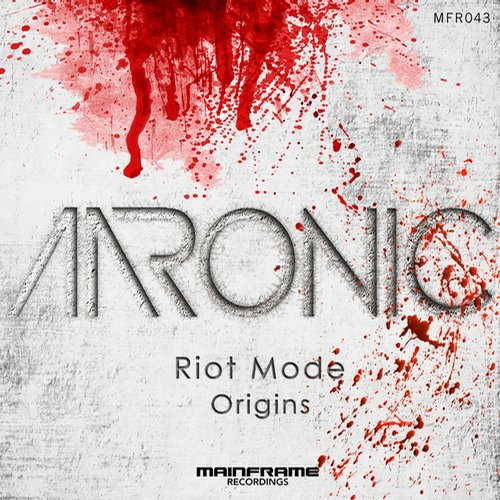AAronic – Riot Mode / Origins – Out Now!