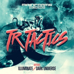 TR Tactics – Illuminate / Dark Universe
