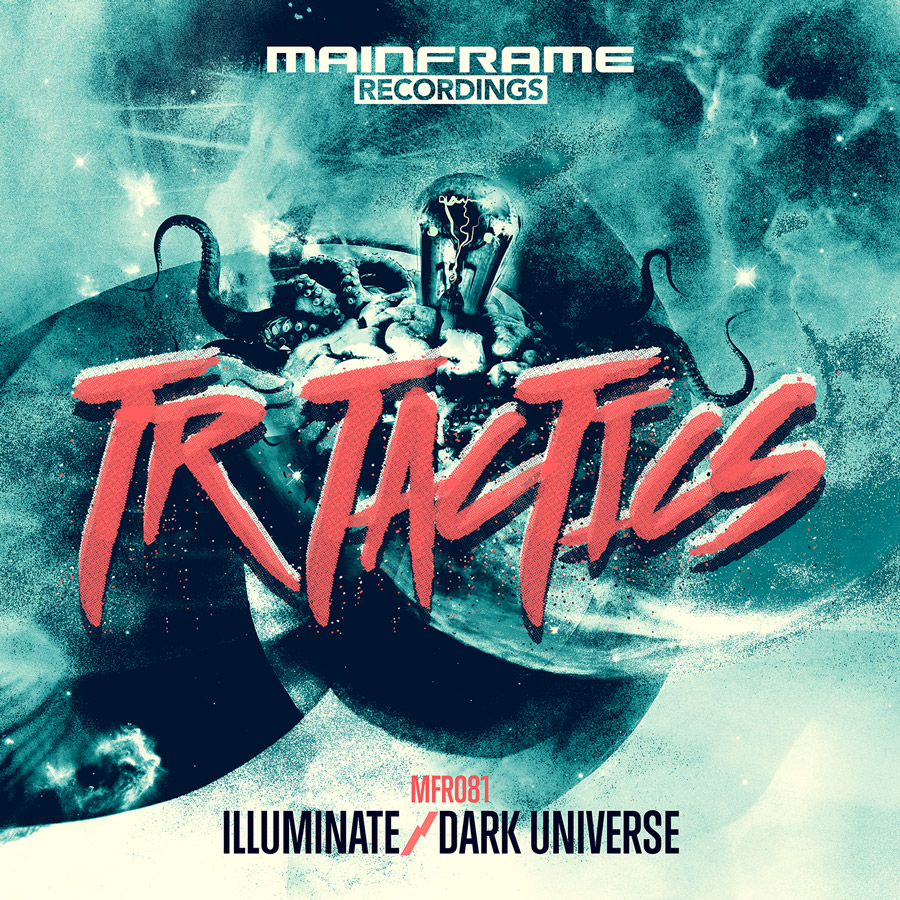 [MFR081] TR Tactics – Illuminate / Dark Universe (OUT NOW!)
