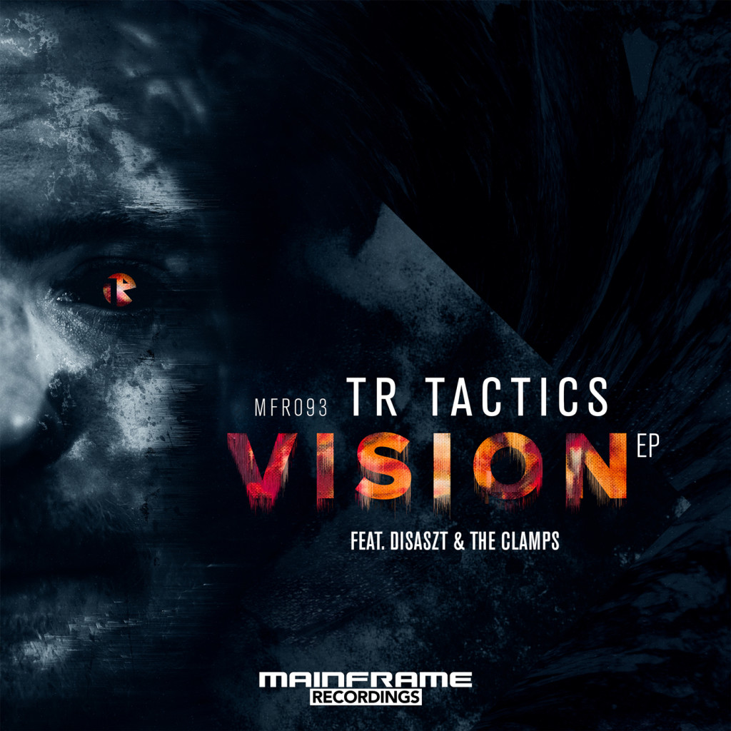[MFR093EP] TR Tactics – Vision EP (OUT NOW)