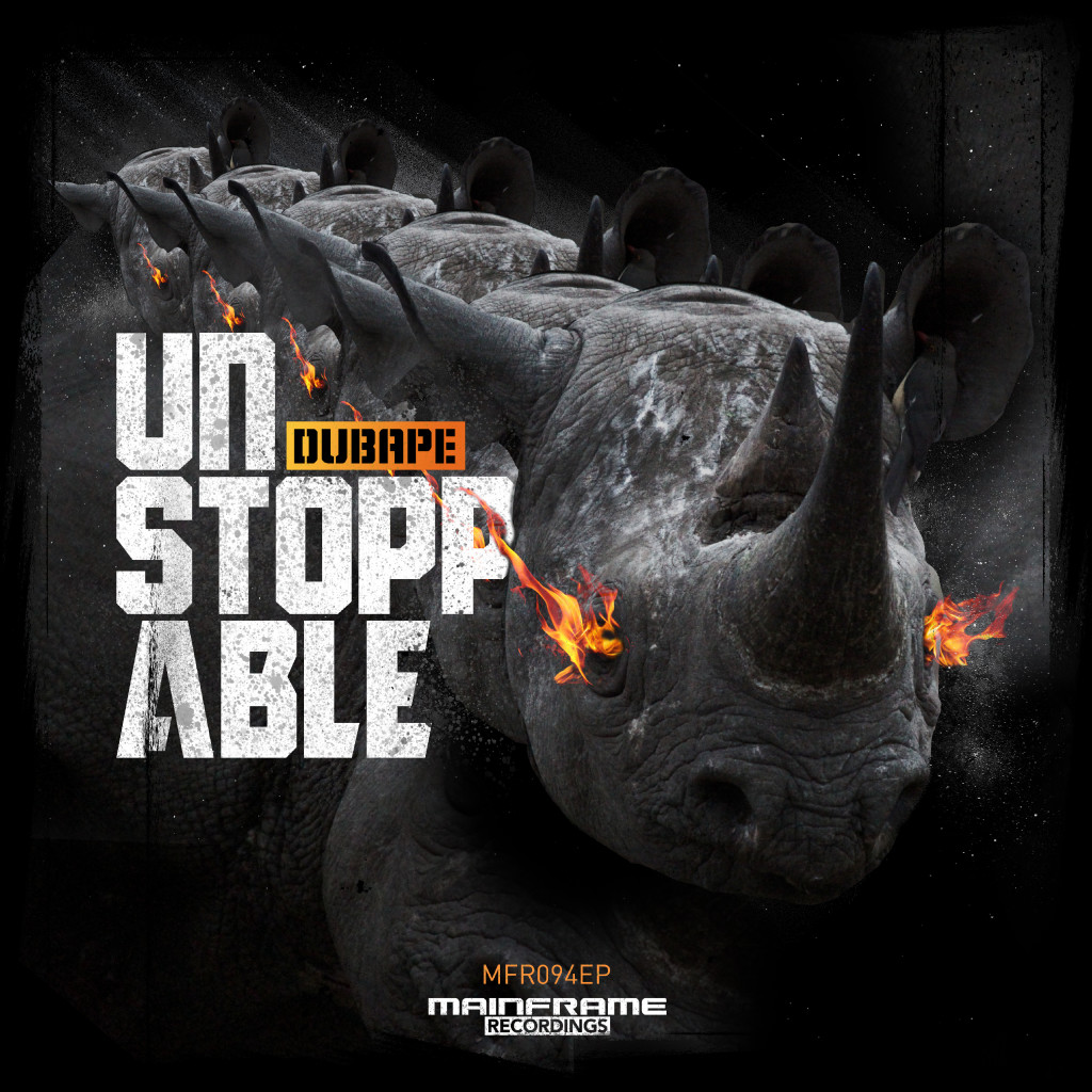DubApe – Unstoppable EP (OUT NOW)