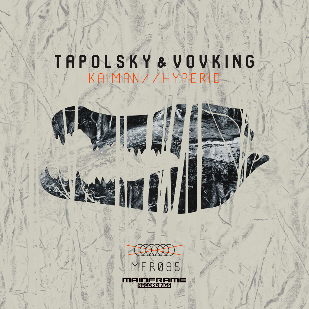 Tapolsky & VovKING – Kaiman / Hyperid (OUT NOW)