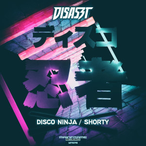 DisasZt – Disco Ninja / Shorty (OUT NOW)