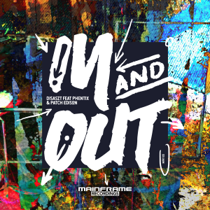 DisasZt feat. Phentix & Patch Edison – In & Out